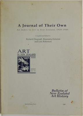A Journal Of Their Own An Index To Art In New Zealand 1928-1946 Bulletin Of New Zealand Art History Special Series No. 2