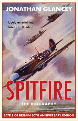 Spitfire - The Biography