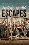 Australia's Greatest Escape Stories from Two World Wars (PB)