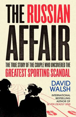 Russian Affair: The True Story of the Couple who Uncovered the Greatest Sporting Scandal