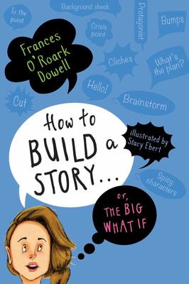 How to Build a Story ... or, the Big What If