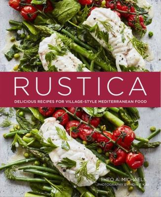 Rustica: Recipes for Simple, Honest and Delicious Mediterranean Food