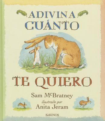 Adivina Cuánto Te Quiero/Guess How Much I Love You (Spanish)