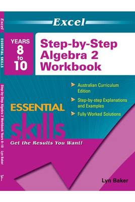 Years 8-10 Step by Step Algebra 2 Workbook: Essential Skills