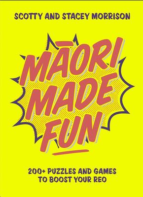 Maori Made Fun: 200+ Puzzles & Games to Boost Your Reo