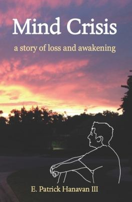 Mind Crisis - A Story of Loss and Awakening