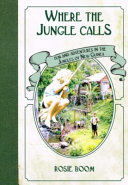 Where the Jungle Calls - Fun and Adventures in the Jungles of New Guinea
