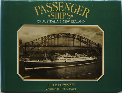 Passenger Ships of Australia and New Zealand Volume I 1876-1912 and Volume II 1913-1980