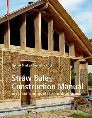 Straw Bale Construction Manual - Design and Technology of a Sustainable Architecture