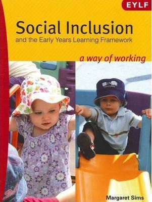 Social Inclusion and the Early Years Learning Framework A Way of Working