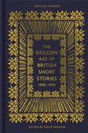 The Golden Age of British Short Stories, 1890-1914