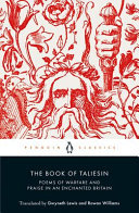 The Book of Taliesin - Poems of Warfare and Praise in an Enchanted Britain
