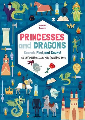Princesses and Dragons - An Enchanting Mazes and Counting Book