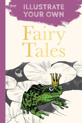 Fairy Tales - Illustrate Your Own