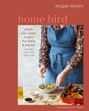 Home Bird - Simple, Low-Waste Recipes for Family and Friends