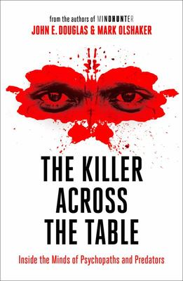 The Killer Across the Table - From the Authors of Mindhunter