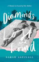 Diamonds at the Lost and Found - A Voyage Around My Mother