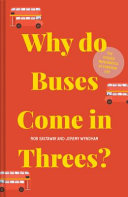 Why Do Buses Come in Threes? - The Hidden Mathematics of Everyday Life