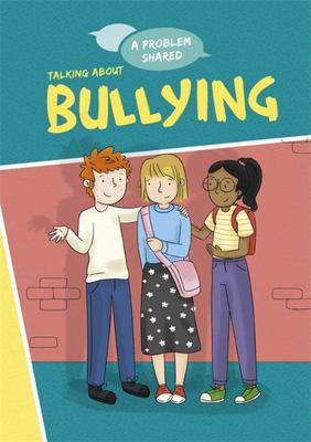 A Problem Shared: Talking about Bullying
