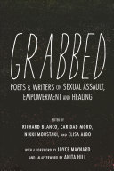 Grabbed - Poets & Writers on Sexual Assault, Empowerment & Healing