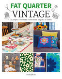 Fat Quarter: Vintage - 25 Projects to Make from Short Lengths of Fabric