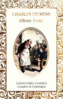 Oliver Twist (Flame Tree Collectable Classics)