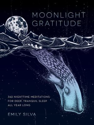 Moonlight Gratitude: 365 Relaxing Meditations for Tranquility Before Sleep