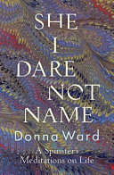 She I Dare Not Name