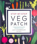 RHS Step-By-Step Veg Patch (UK Edition): A Foolproof Guide to Every Stage of Growing Fruit and Veg