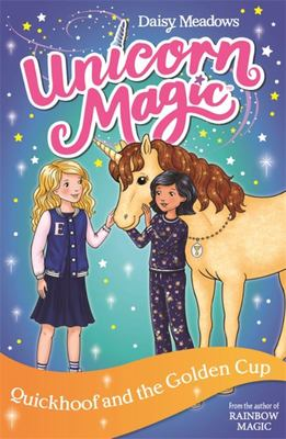 Unicorn Magic: Quickhoof and the Golden Cup - Series 3 Book 1