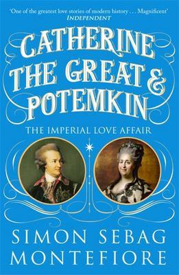Catherine the Great and Potemkin - The Imperial Love Affair