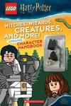 Witches, Wizards, Creatures, and More! Character Handbook (LEGO Harry Potter)