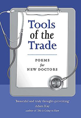 Tools of the Trade - Poems for New Doctors