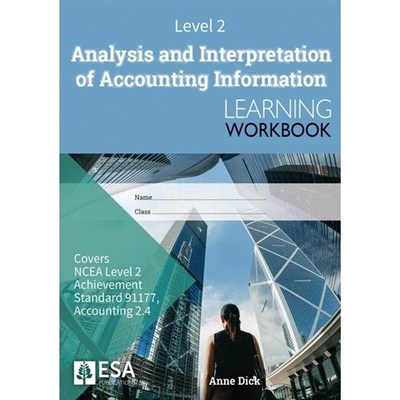 Level 2 Analysis and Interpretation of Accounting Information 2. 4 Learning Workbook