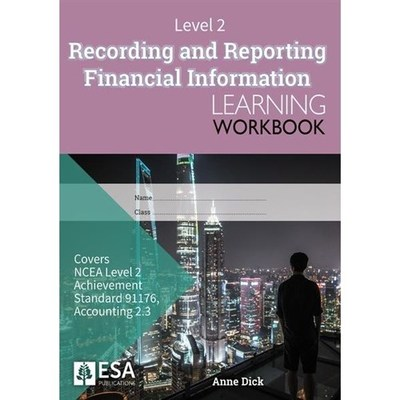 Level 2 Recording and Reporting Financial Information 2. 3 Learning Workbook
