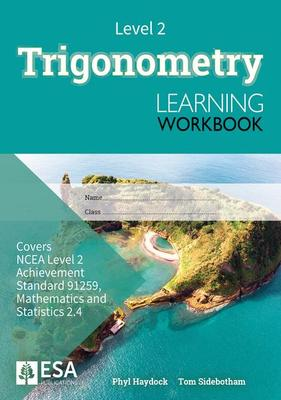 Level 2 Trigonometry 2.4 Learning Workbook