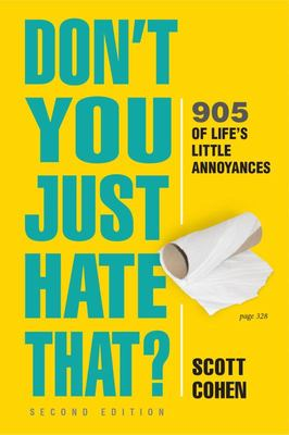 Don't You Just Hate That? 2nd Edition - 947 of Life's Little Annoyances