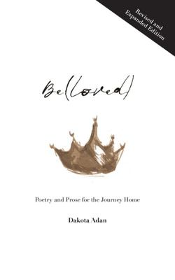 Be(loved) - Poetry and Prose for the Journey Home