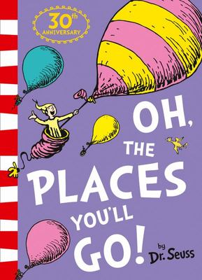 Oh, the Places You'll Go (30th Birthday Edition]