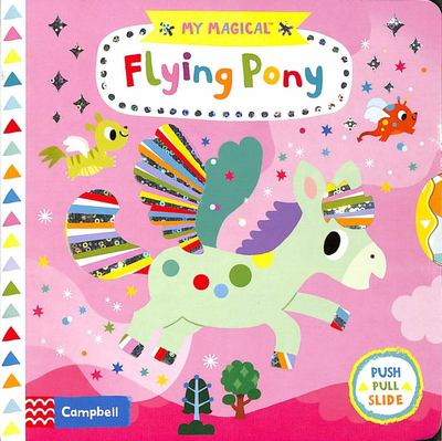 My Magical Flying Pony (Push and Pull)