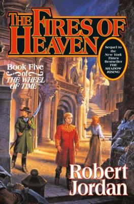 The Fires of Heaven - Book Five of 'the Wheel of Time'