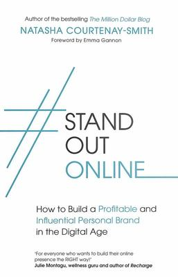 #StandOutOnline - How to Build a Profitable and Influential Personal Brand in the Digital Age