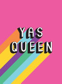 Yas Queen - Uplifting Quotes and Statements to Empower and Inspire