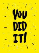 You Did It! - Winning Quotes and Affirmations for Celebration, Motivation and Congratulation
