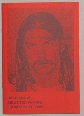 Dash Snow Selected Works From 2001 To 2009