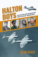 Halton Boys - True Tales from Pilots and Ground Crew Proud to Be Called 'Trenchard Brats'