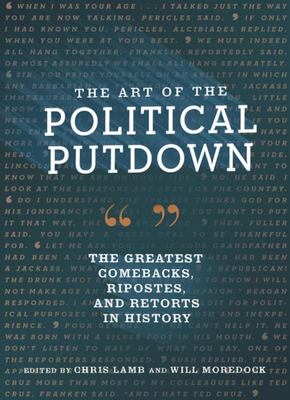 The Art of the Political Putdown - The Greatest Comebacks, Ripostes, and Retorts in History