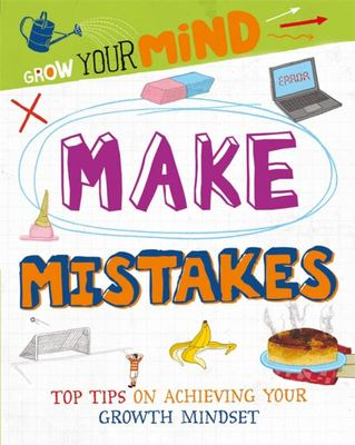 Make Mistakes (Grow Your Mind)