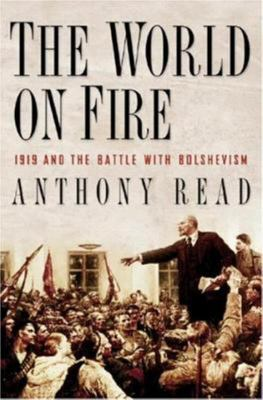 The World on Fire - 1919 and the Battle with Bolshevism