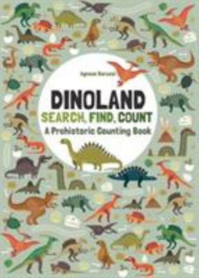 Dinoland: Search, Find, Count: a Prehistoric Counting Book